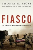 Fiasco: American Military Adventure in Iraq by Thomas E. Ricks